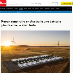 Neoen construira en Australie une batterie géante conçue avec Tesla