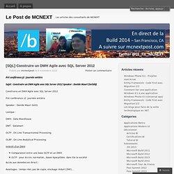 [SQL] Construire un DWH Agile avec SQL Server 2012 « Le Post de MCNEXT
