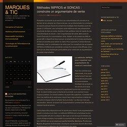 Méthodes IMPROS et SONCAS : construire un argumentaire de vente