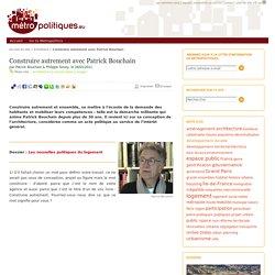 Construire autrement avec Patrick Bouchain
