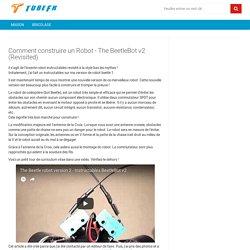 Comment construire un Robot - The BeetleBot v2 (Revisited) - tubefr.com