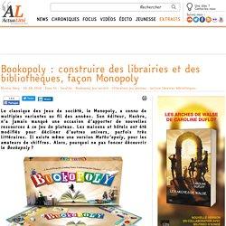 Bookopoly : construire des librairies et des bibliothèques, façon Monopoly