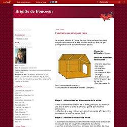 Construire une niche pour chien - Le blog de Brigitte de Boucoeur