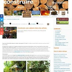 Tuto: construire une Cabane dans les Arbres. Guide, méthodes