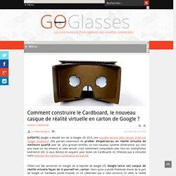 Comment construire le Cardboard, le nouveau casque de réalité virtuelle en carton de Google ?