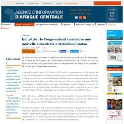 Industrie : le Congo entend construire une nouvelle cimenterie à Mafoubou/Taotao