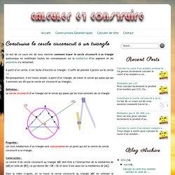Construire le cercle circonscrit à un triangle ~ Calculer et Construire