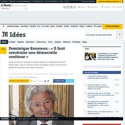 Dominique Rousseau : «Il faut construire une démocratie continue»