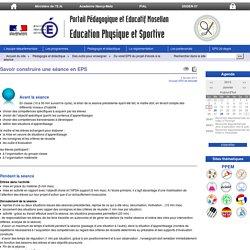 Savoir construire une séance en EPS - site Education Physique et Sportive de la Direction des Services Départementaux de l'Education Nationale de Moselle