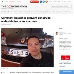 Comment les selfies peuvent construire – etdéstabiliser – lesmarques