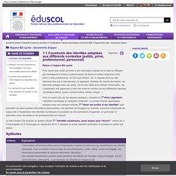 Espace B2i Lycée : documents d'appui - construire des identités adaptées aux différents contextes