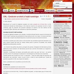 CNIL : Construire un droit à l'oubli numérique