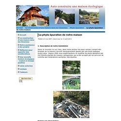 Éco-habitat Auto-construire une maison écologique - La phyto épuration de notre maison