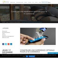 Construire une expérience optimale pour le m-commerce - Blog Digital Effervescence