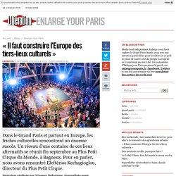 « Il faut construire l'Europe des tiers-lieux culturels »