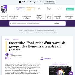 juin Construire l'évaluation d'un travail de groupe : des éléments à prendre en compte
