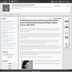 Le blended learning. Construire ses formations avec la méthode learning assemblage. Sophie Courau. ESF 2015
