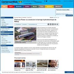 Platinum Power va construire le barrage hydroélectrique de Makay