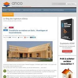 Construire sa Maison en Bois : le POUR et le CONTRE