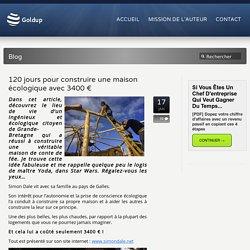120 jours pour construire une maison écologique avec 3400 €