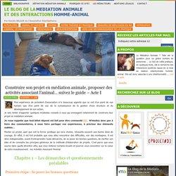 Construire son projet en médiation animale, proposer des activités associant l'animal… suivez le guide – Acte I