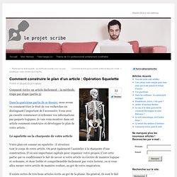 Comment construire le plan d'un article : Opération Squelette