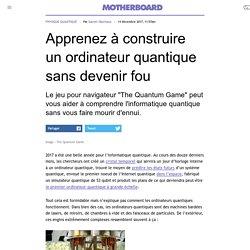 Apprenez à construire un ordinateur quantique sans devenir fou