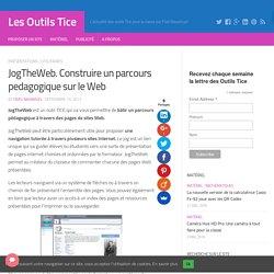 JogTheWeb. Construire un parcours pedagogique sur le Web – Les Outils Tice