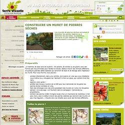 Construire un muret de pierres sèches - Terre vivante - l'écologie pratique