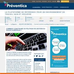 Comment construire sa politique de gestion du risque numérique ? -