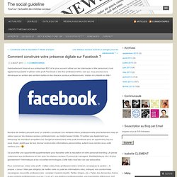 Comment construire votre présence digitale sur Facebook ?