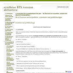 20. C Exercice sur la synthèse : construire une problématique - synthèse BTS version définitive