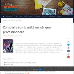Construire son identité numérique professionnelle