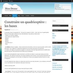 Construire un quadricoptère : les bases
