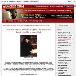 Construire un espace culturel Européen:Renaissance et Humanisme - Ammafrica World