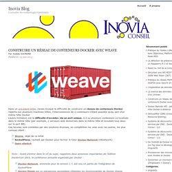 Construire un réseau de conteneurs Docker avec Weave : Inovia Blog