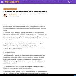Choisir et construire ses ressources – Archives Ludomag.com 2009-2017