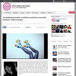 """""""Le booking peut aider un artiste à construire son projet scénique"""" Jalila Levesque"""