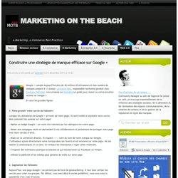 Construire une stratégie de marque efficace sur Google + | E-Marketing
