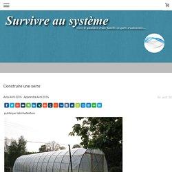 Construire une serre - Survivre au système !