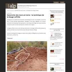 Construire des murs en terre : la technique de la bauge coffrée