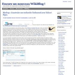 Mashup : Construire une recherche Technorati avec Yahoo! Pipes.