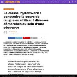 La classe P@tchwork : construire le cours de langue en utilisant diverses démarches au sein d'une séquence