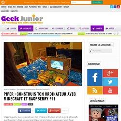 Piper : construis ton ordinateur avec Minecraft et Raspberry Pi