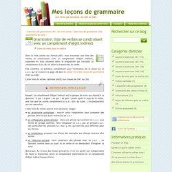 Grammaire: liste de verbes se construisant avec un complément d'objet indirect - Mes leçons de grammaire