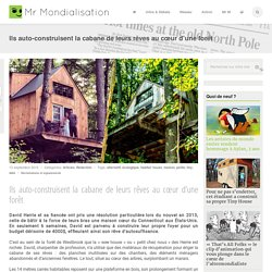 Ils auto-construisent la cabane de leurs rêves au cœur d'une forêt