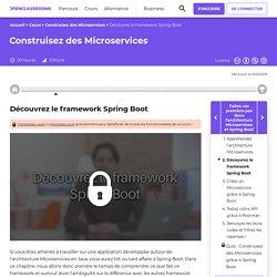 Découvrez le framework Spring Boot - Construisez des Microservices