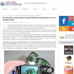 Construisez votre propre appareil photo numérique avec un Raspberry Pi