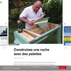 Construisez une ruche avec des palettes - Edition du soir Ouest France - 04/04/2016