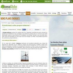 Construire une éolienne maison et une éolienne à axe verticale
